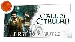 Call of Cthulhu - First 30 Minutes
