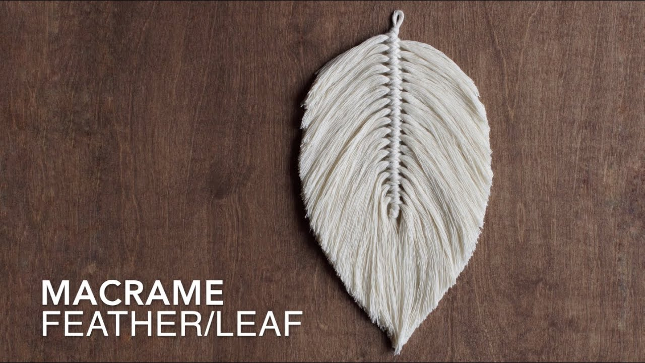 Diy How To Make A Large Macrame Feather Leaf Youtube