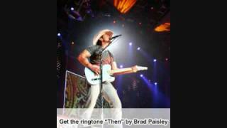 Brad Paisley - Then (Ringtone and Lyrics)