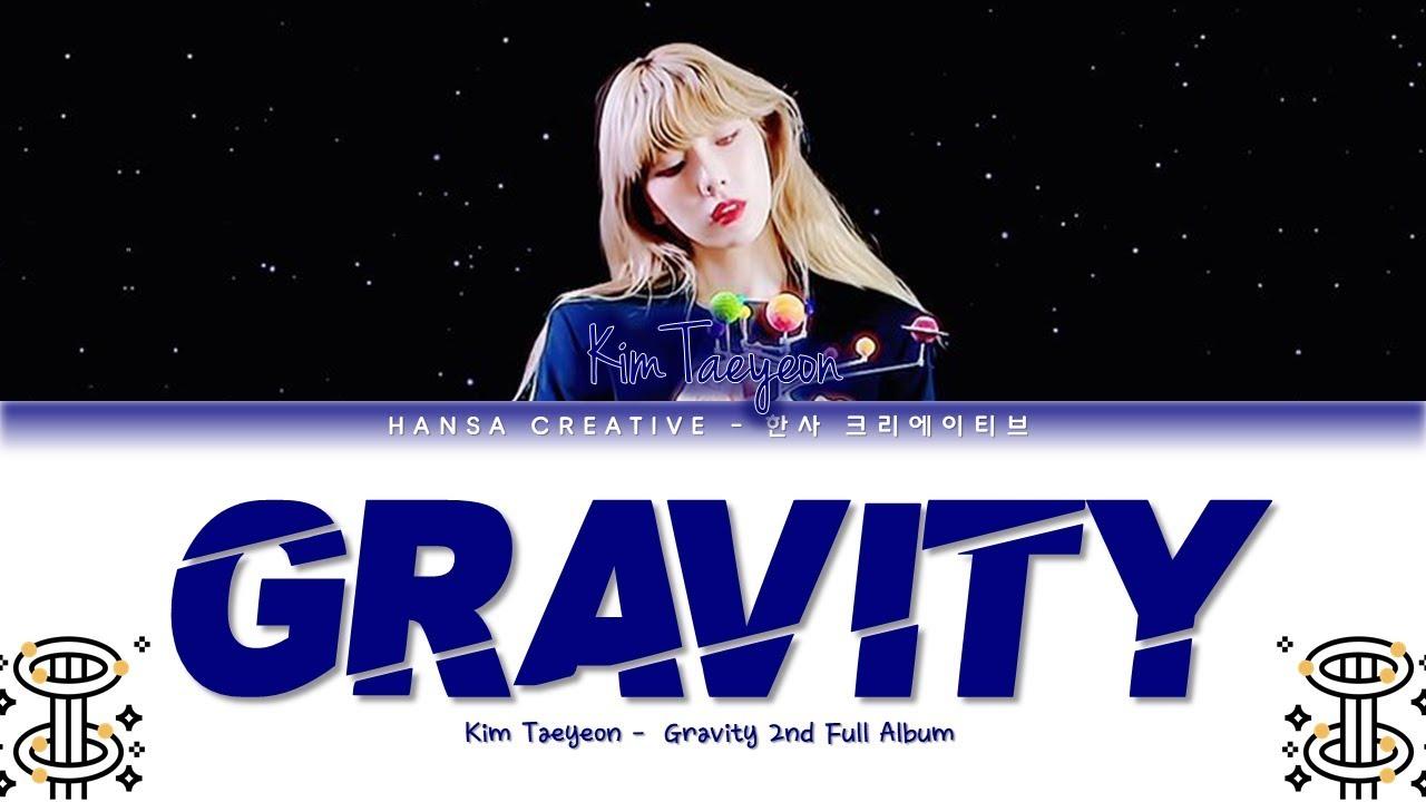 Taeyeon - 'Gravity' Lyrics Color Coded (Han/Rom/Eng)