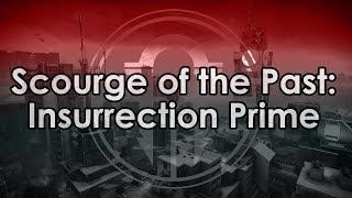 Destiny 2: Insurrection Prime - Scourge of the Past Raid Guide