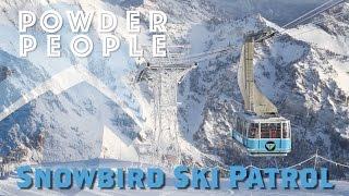 Ski Utah - Snowbird Ski Patrol - Ski Utah Powder People