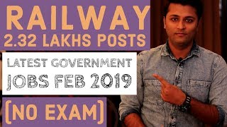 Government Jobs In Feb 2019 - All India Govt Jobs || Railway 2.32 Lakhs Posts Announced