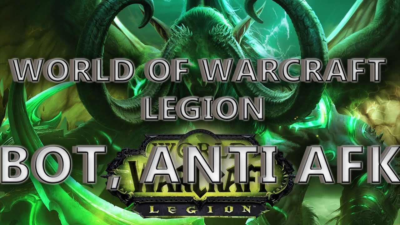 World of Warcraft Legion [Anti Afk] - YouTube