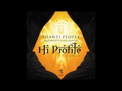 Shanti People - MahaMrityunjaya Mantra  (Hi Profile Remix)