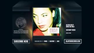 Alexia Coley - Drive Me Wild (Skeewiff Remix)