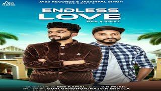 Endless Love | (FULL SONG) | Bee Kamal | New Punjabi Songs 2018 | Latest Punjabi Songs 2018