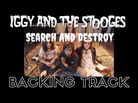 Iggy And The Stooges - 'Search And Destroy' [Full Backing Track]