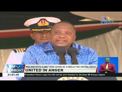 President Kenyatta slams those saying he is neglecting Central Kenya
