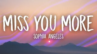 Download Sophia Angeles - Miss You More Mp3 and Videos
