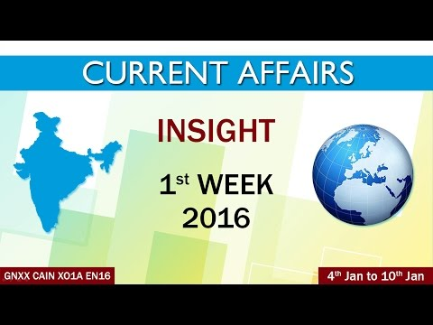 Current Affairs Insight 1st Week (4th Jan to 10th Jan) of 2016