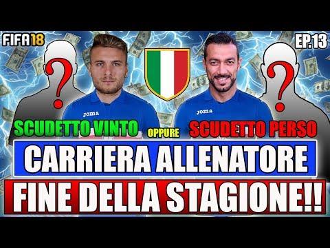 FINE DELLA STAGIONE!! CAMPIONI D'ITALIA? + INIZIO DEL MERCATO!! FIFA 18 CARRIERA ALLENATORE #13