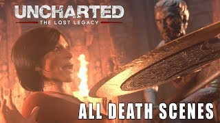 Uncharted: The Lost Legacy - All Death Scenes Compilation