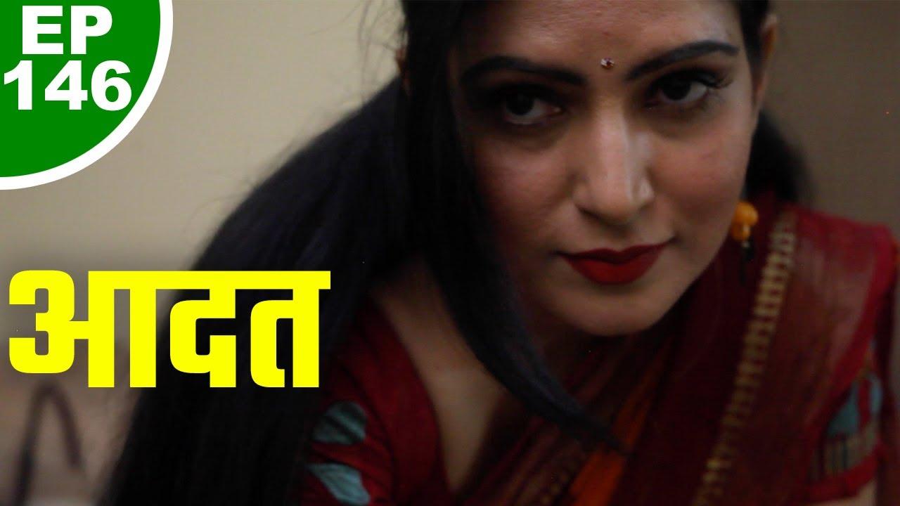 आदत - Aadat - Episode 146 - Full Episode - Play Digital Originals
