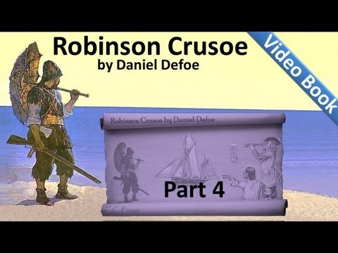 Part 4 - The Life and Adventures of Robinson Crusoe Audiobook by Daniel Defoe (Chs 13-16)