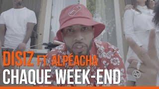 Disiz ft. Aelpéacha  - Chaque Week-end