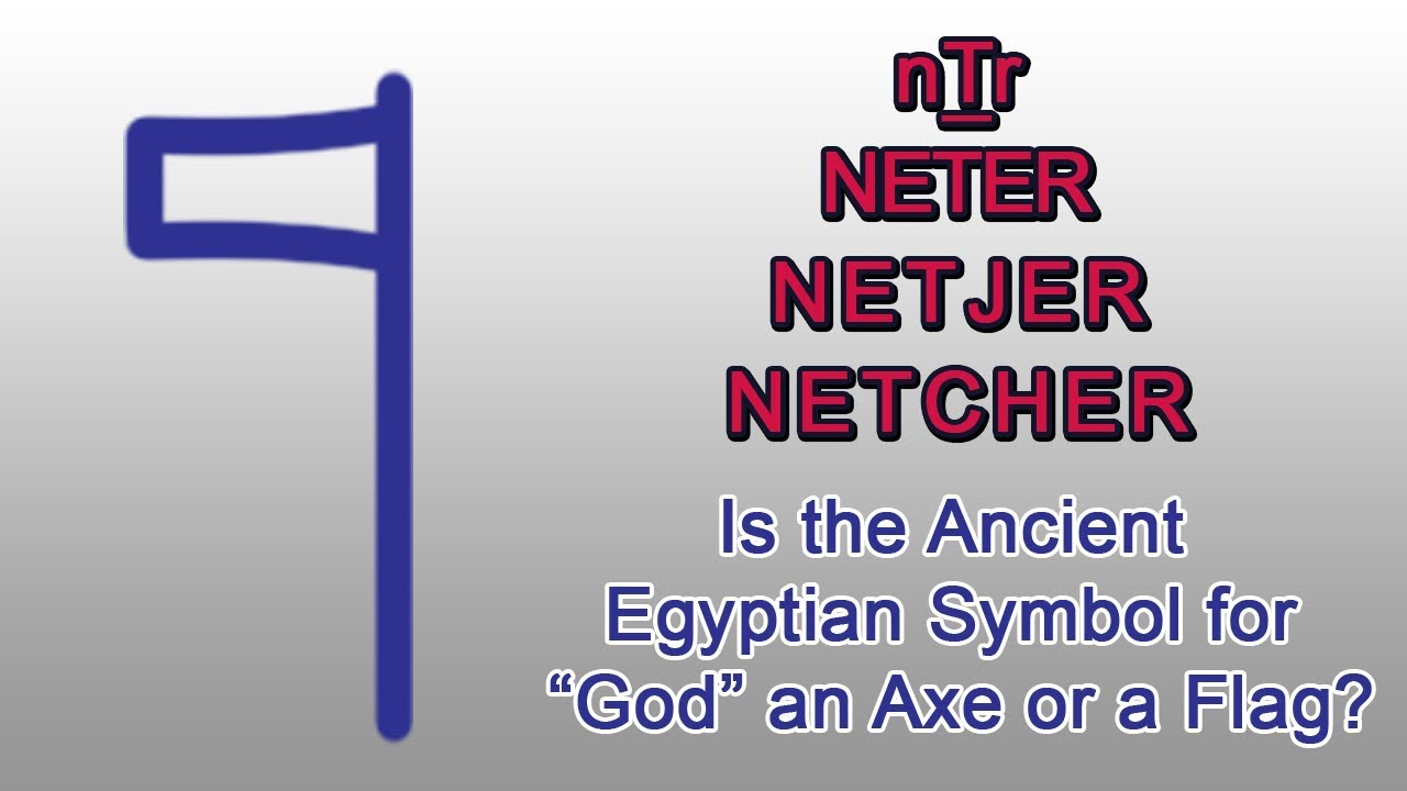 Neter Is The Ancient Kemetic Symbol For God An Axe Or A Flag