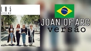 Little Mix - Joan of Arc (Tradução/Versão em Português) BONJUH #JoanOfArc #Little Mix Video