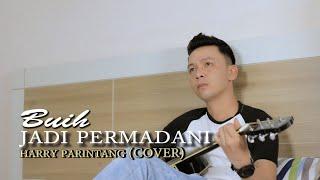BUIH JADI PERMADANI EXIST - HARRY PARINTANG (COVER)