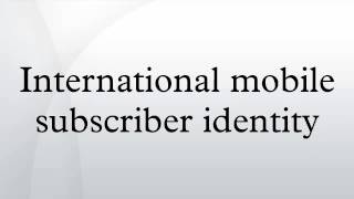 International mobile subscriber identity