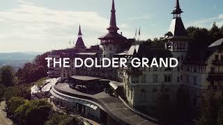 The Dolder Grand - Zurich's top address since 1899