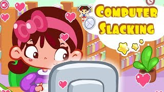 Computer Slacking - Baby Cartoon Game for Girls