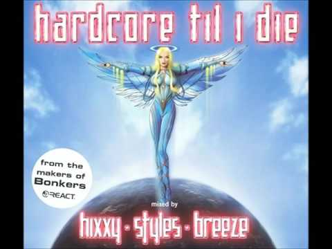 Hardcore Til I Die (2003) - CD 1 Mixed by Hixxy , Styles, and Breeze