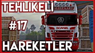Tehlikeli Hareketler #17 🔴4K 60FPS🔴 Euro Truck Simulator 2