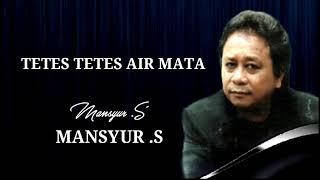 TETES TETES AIR MATA - Mansyur s - original audio