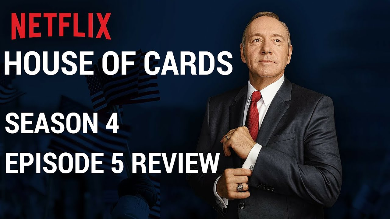 Download House Of Cards Season 4 Episode 5 Review - Chapter 44 Review #HOC