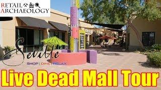 Scottsdale Seville: Live Dead Mall Tour | Retail Archaeology