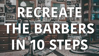 Recreate the Barbers at Home