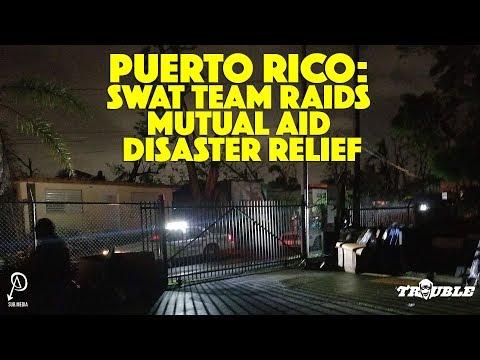 Puerto Rico: SWAT team raids Mutual Aid Disaster Relief
