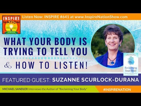 🌟 What Your Body is Trying to Tell You & How to Listen | Reclaiming Your Body SUZANNE SCURLOCK-DURAN