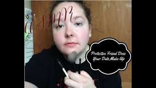 ASMR | Protective Friend Does Your Date Make-Up