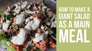 How to Make a Giant Salad as a Main Meal