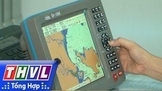 THVL | Người đưa tin 24G: Nhiều tàu cá sử dụng thiết bị nhận dạng không đạt chuẩn