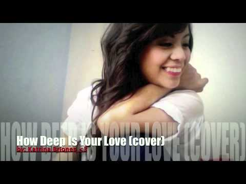 How Deep Is Your Love(cover)- Bee Gees/ Kyla/ Michael Buble