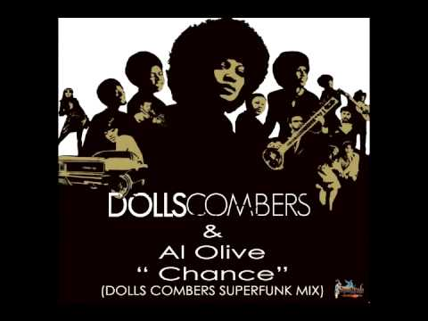 Dolls Combers & al Olive   Chance Dolls Combers SuperFunk Mix