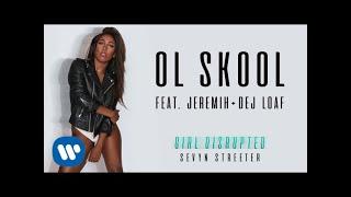 Sevyn Streeter Ol Skool feat. Jeremih DeJ Loaf Audio.mp3