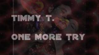 Timmy T. - One more try