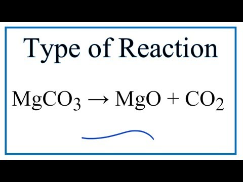 Type Of Reaction For MgCO3 = MgO + CO2