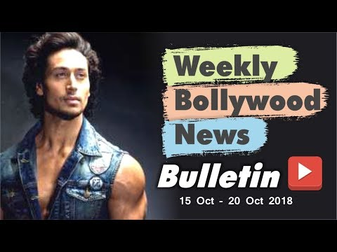 Bollywood Weekend Hindi News | 15-20 October 2018 | Bollywood Latest News and Gossips