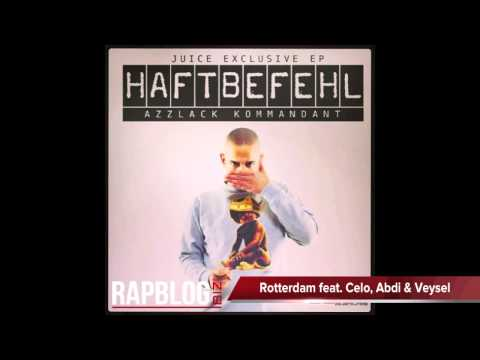 Haftbefehl - Rotterdam (Azzlack Kommandant) [Juice Exclusive Mixtape 2013]
