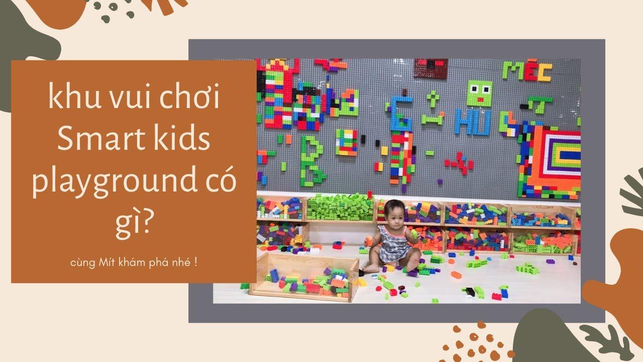 Khu vui chơi Smart kids playground có gì HOT ?