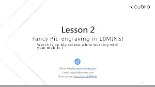 [Cubiio] Lesson 2 - Pic-engraving in 10MINS!