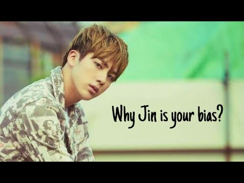 Why Jin is your bias?