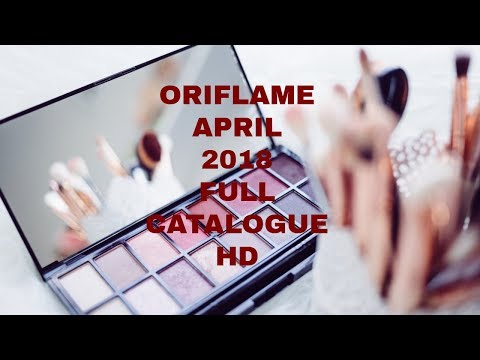 Oriflame April 2018 Catalogue Full HD || Oriflame April 2018 Catalog Full HD
