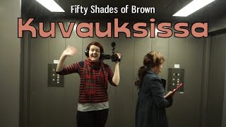 Fifty Shades of Brown - Kuvauksissa