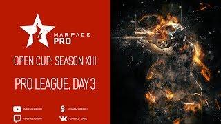 Open Cup: Season XIII Pro League. Day 3